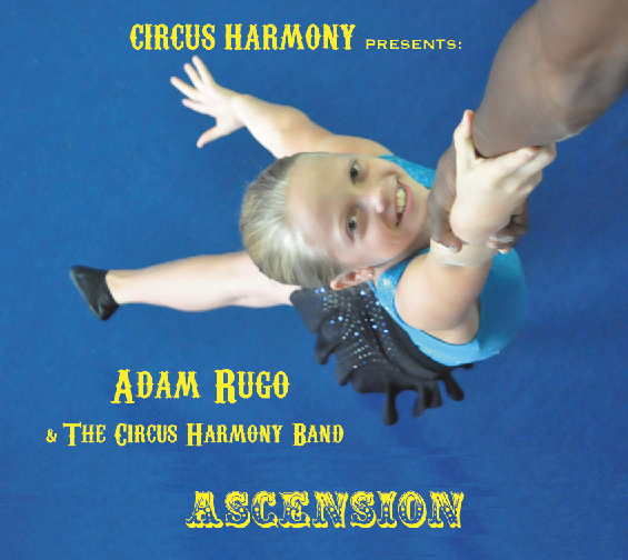 ASCENSION by Adam Rugo & The Circus Harmony Band
